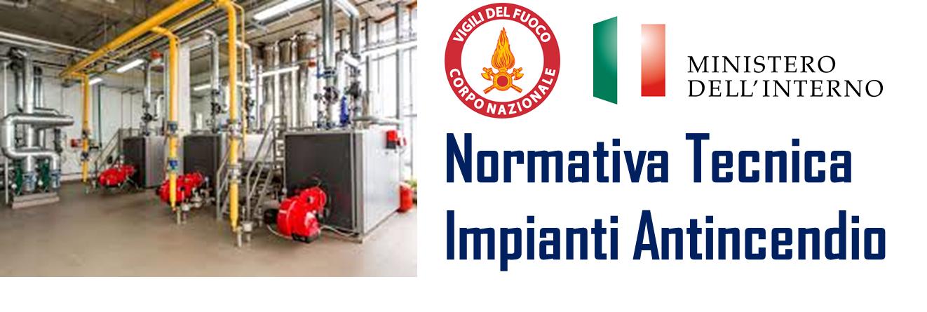 Normativa Tecnica Impianti Antincendio